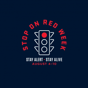 Stop on Red Week- Follow the Law, Save a Life